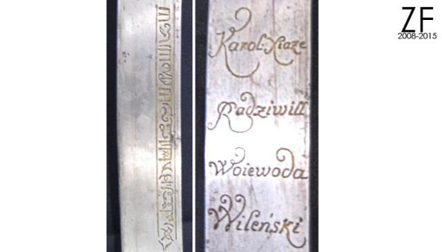 Неизвестная надпись и подпись «Karol xiaze Radziwill woiewoda Wilenski» на клинке сабли